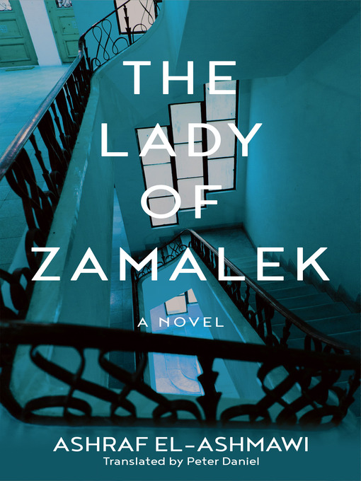 Title details for The Lady of Zamalek by Ashraf El-Ashmawi - Available