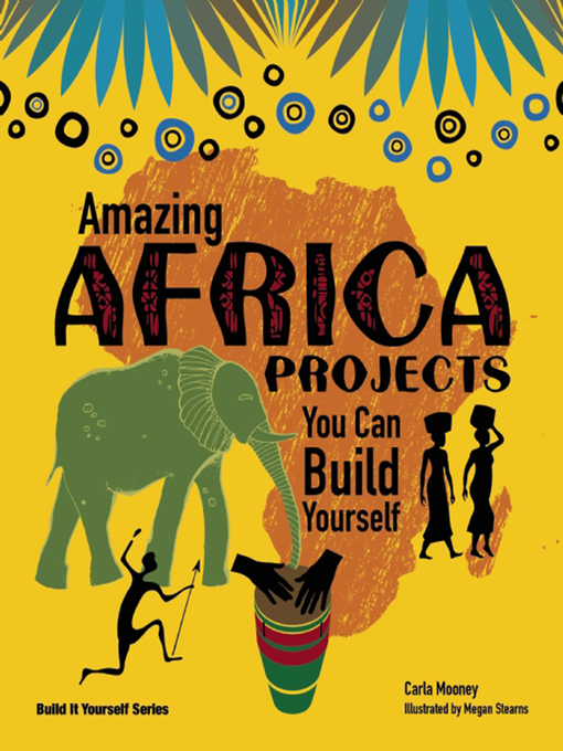 Title details for Amazing AFRICA PROJECTS by Carla Mooney - Available
