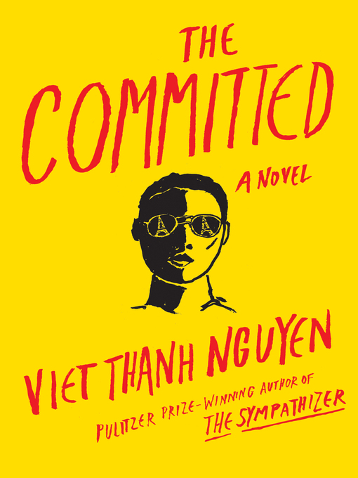 Title details for The Committed by Viet Thanh Nguyen - Wait list