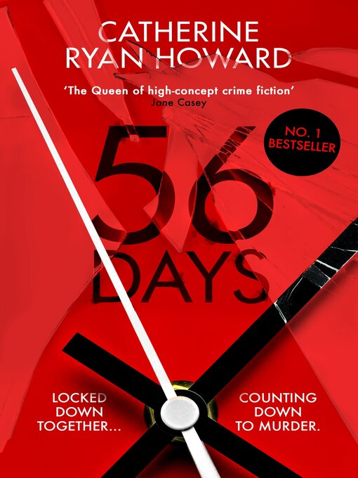 Title details for 56 Days by Catherine Ryan Howard - Wait list