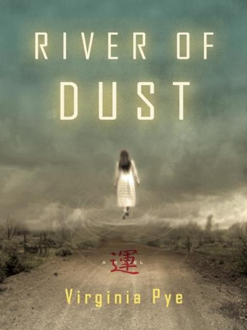 Title details for River of Dust by Virginia Pye - Available
