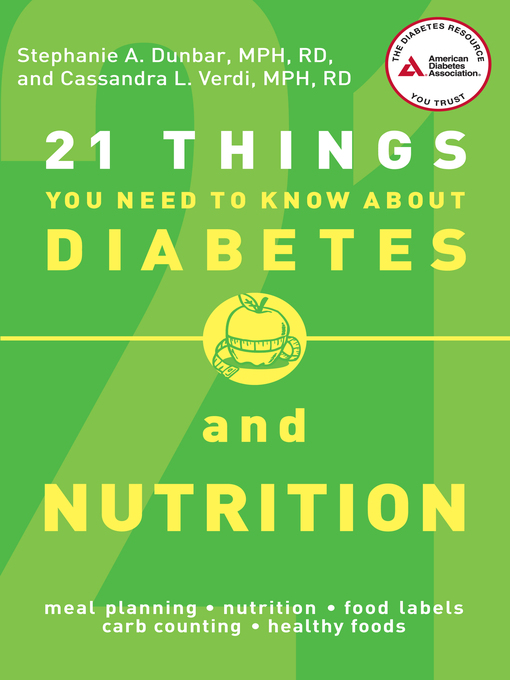 Title details for 21 Things You Need to Know About Diabetes and Nutrition by Stephanie A. Dunbar - Available