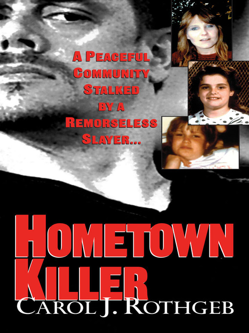 Title details for Hometown Killer by Carol J. Rothgeb - Available