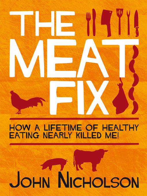 Title details for The Meat Fix by John Nicholson - Available