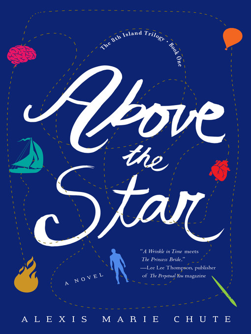 Title details for Above the Star by Alexis Marie Chute - Wait list