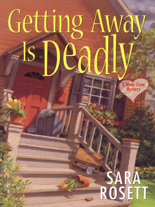 Title details for Getting Away Is Deadly by Sara Rosett - Available