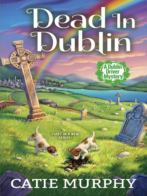 Title details for Dead in Dublin by Catie Murphy - Available