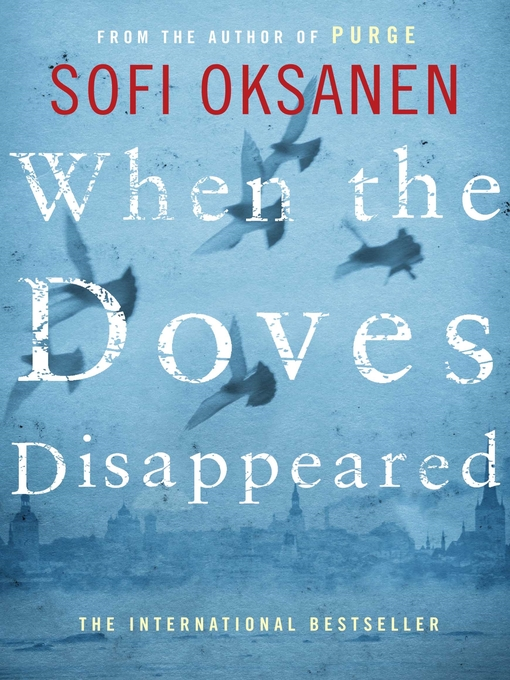 Title details for When the Doves Disappeared by Sofi Oksanen - Available