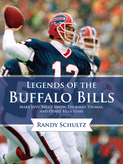 Title details for Legends of the Buffalo Bills by Randy Schultz - Available