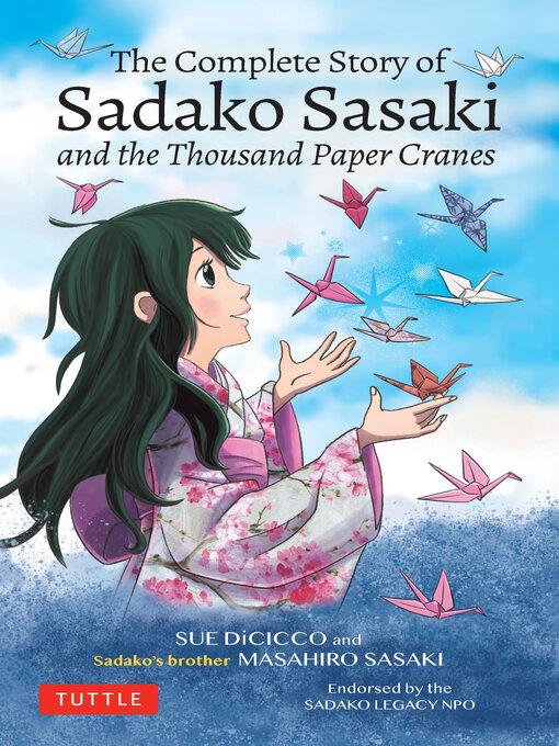 Title details for The Complete Story of Sadako Sasaki by Masahiro Sasaki - Available