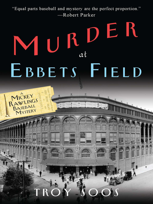 Title details for Murder at Ebbets Field by Troy Soos - Available