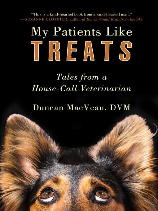 Title details for My Patients Like Treats by Duncan MacVean, DVM - Wait list
