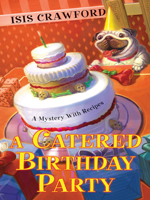 Title details for A Catered Birthday Party by Isis Crawford - Available