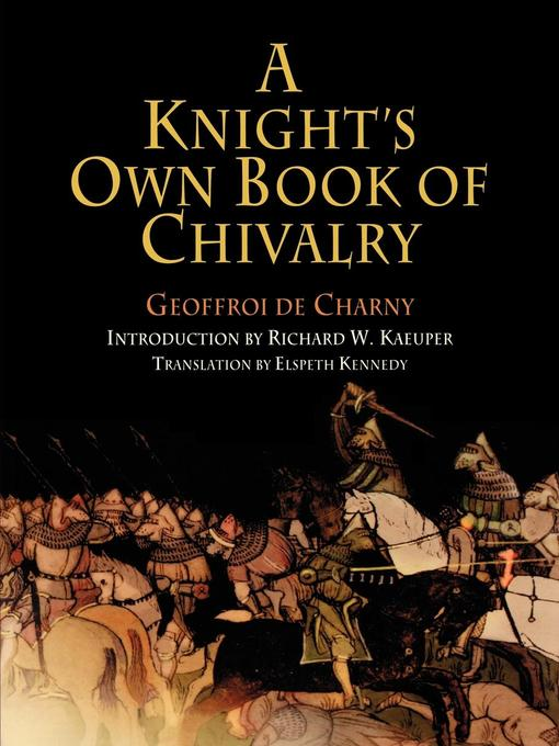 Title details for A Knight's Own Book of Chivalry by Geoffroi de Charny - Wait list