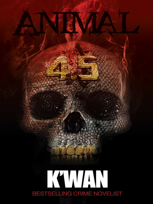 Title details for Animal 4.5 by K'wan - Available