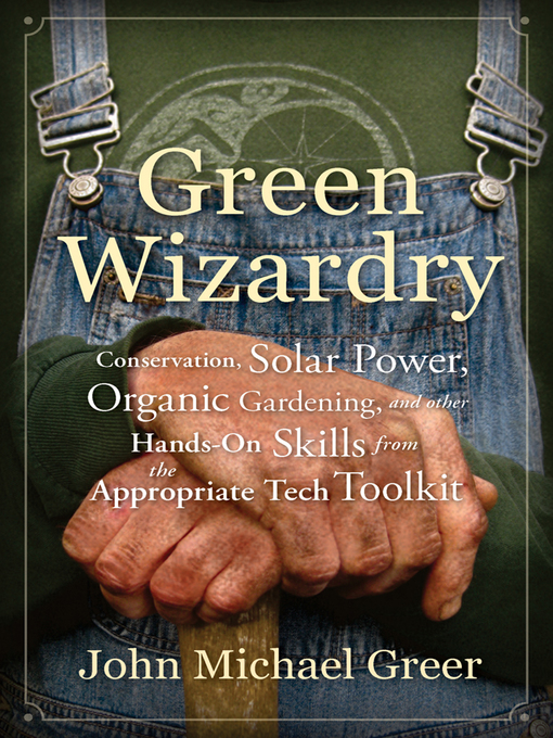 Title details for Green Wizardry by John Michael Greer - Available