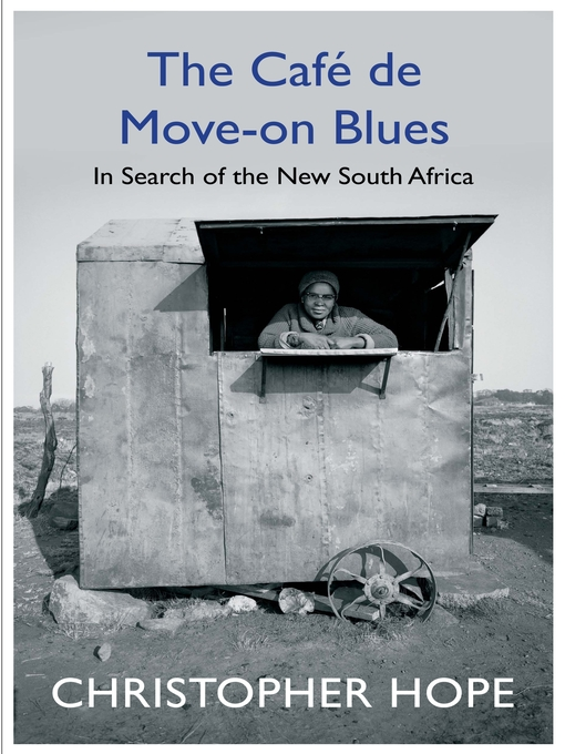 Title details for The Cafe de Move-on Blues by Christopher Hope - Available