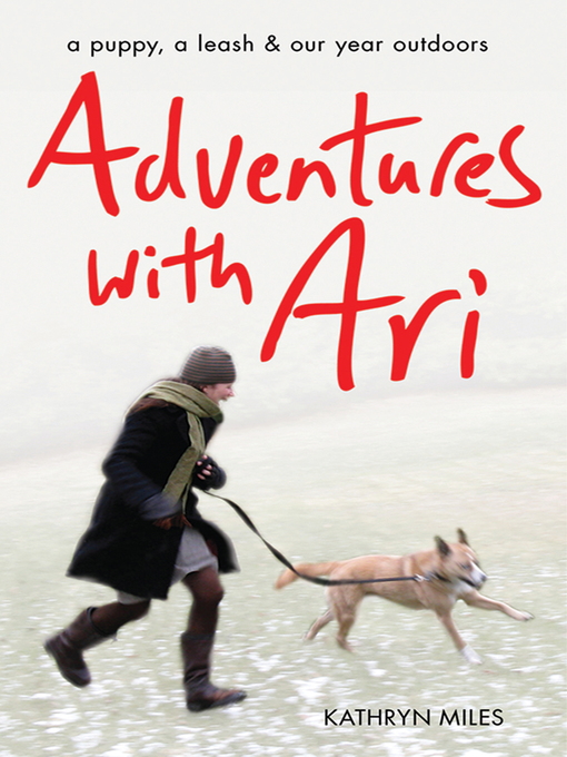 Title details for Adventures with Ari by Kathryn Miles - Available