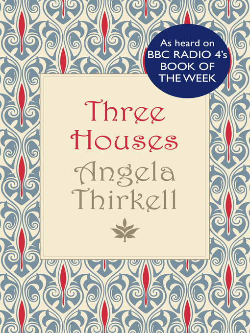 Title details for Three Houses by Angela Thirkell - Available