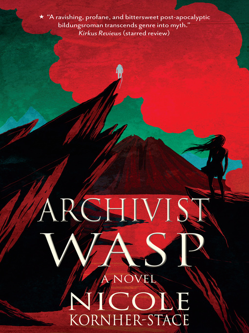 Title details for Archivist Wasp by Nicole Kornher-Stace - Available