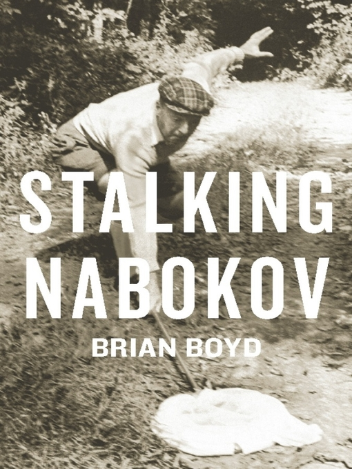 Title details for Stalking Nabokov by Brian Boyd - Available