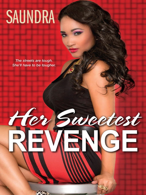 Title details for Her Sweetest Revenge by Saundra - Available