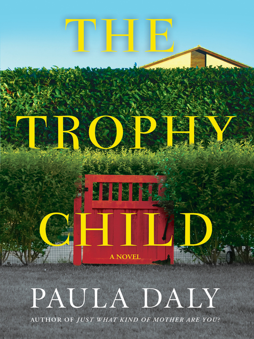 Title details for The Trophy Child by Paula Daly - Wait list