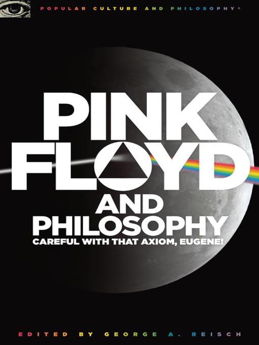 Title details for Pink Floyd and Philosophy by George A. Reisch - Available