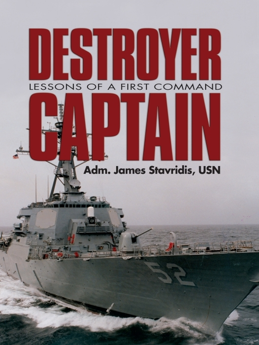 Title details for Destroyer Captain by James Stavridis - Available