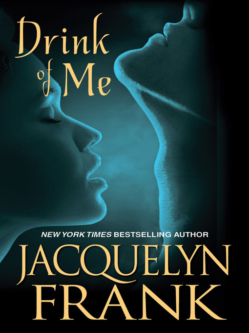 Title details for Drink of Me by Jacquelyn Frank - Wait list