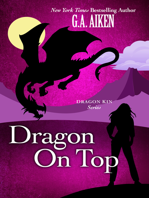 Title details for Dragon on Top by G.A. Aiken - Available
