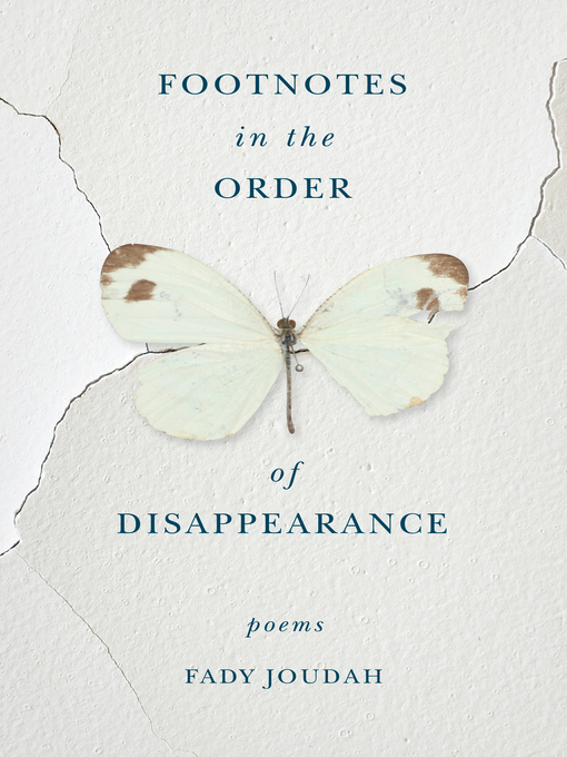 Title details for Footnotes in the Order of Disappearance by Fady Joudah - Available