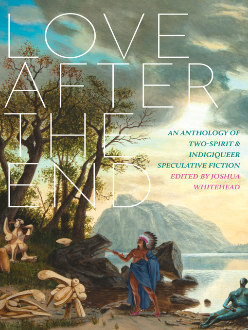 Love After the End, edited by Joshua Whitehead