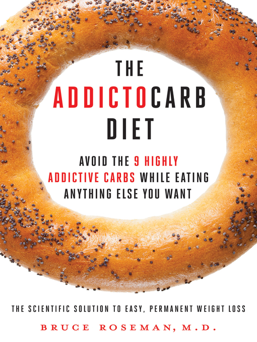 Title details for The Addictocarb Diet by Bruce Roseman - Available