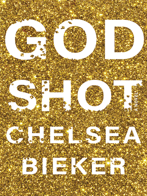 Title details for Godshot by Chelsea Bieker - Wait list