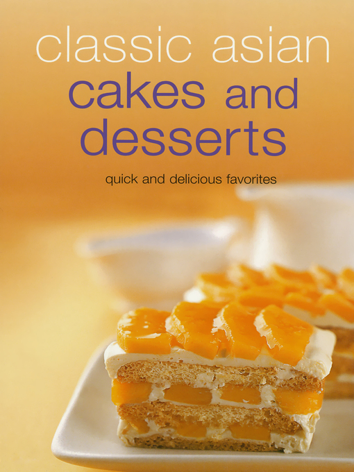 Title details for Classic Asian Cakes and Desserts by Periplus Editors - Available