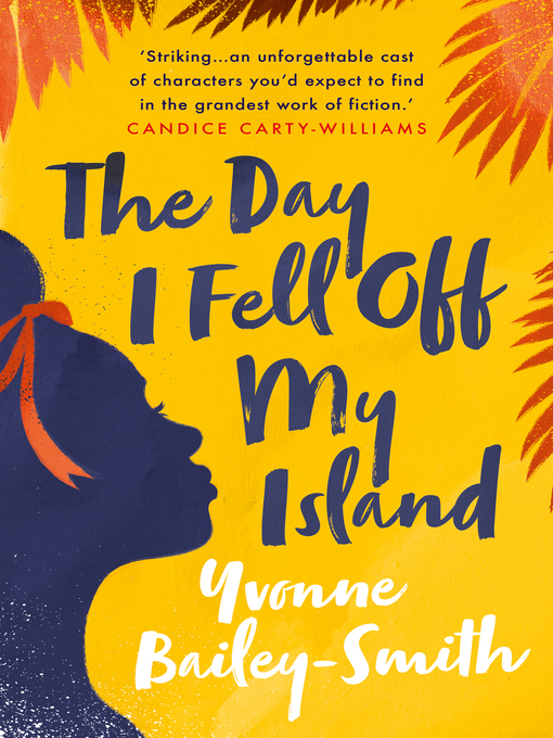 Title details for The Day I Fell Off My Island by Yvonne Bailey-Smith - Available