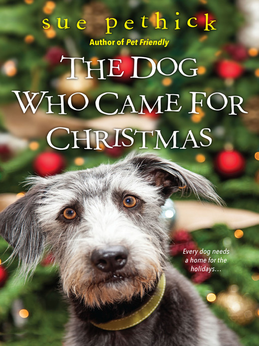 Title details for The Dog Who Came for Christmas by Sue Pethick - Available