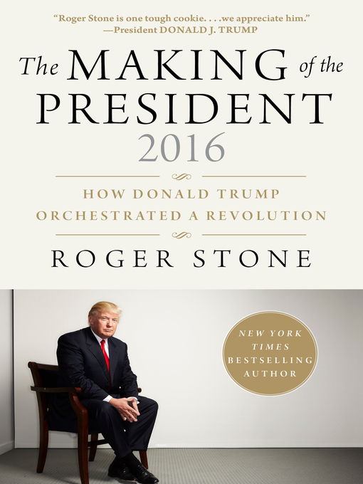 Title details for The Making of the President 2016 by Roger Stone - Wait list
