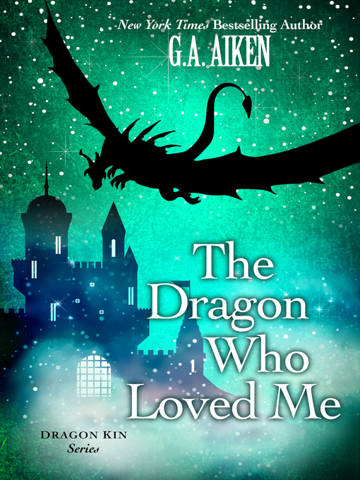 Title details for The Dragon Who Loved Me by G.A. Aiken - Available