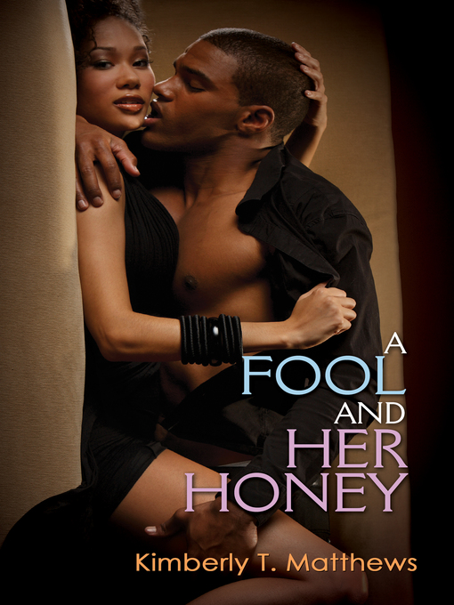 Title details for A Fool and Her Honey by Kimberly T. Matthews - Available