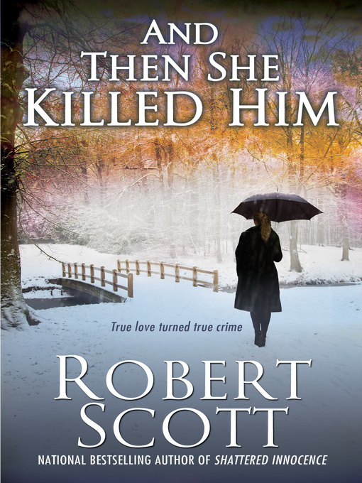 Title details for And Then She Killed Him by Robert Scott - Available