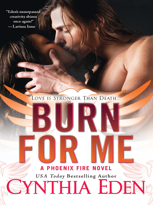 Title details for Burn for Me by Cynthia Eden - Available