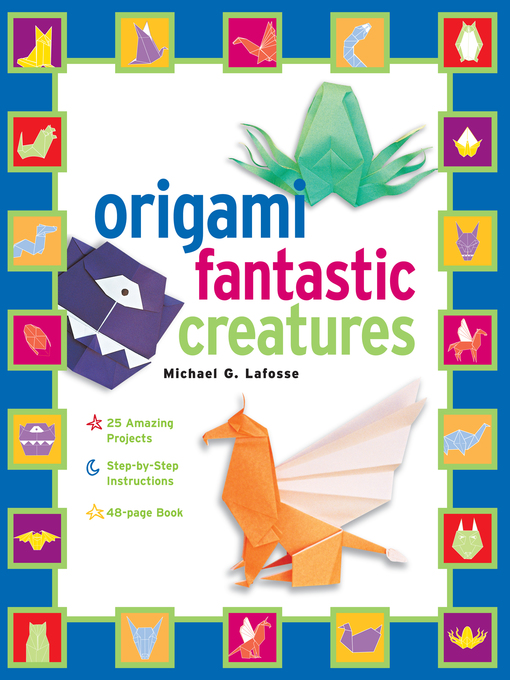 Title details for Origami Fantastic Creatures Kit Ebook by Michael G. Lafosse - Available