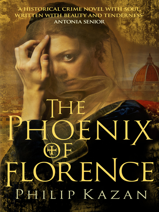 Title details for The Phoenix of Florence by Philip Kazan - Available