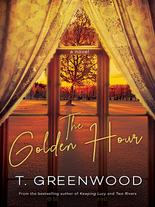 Title details for The Golden Hour by T. Greenwood - Available