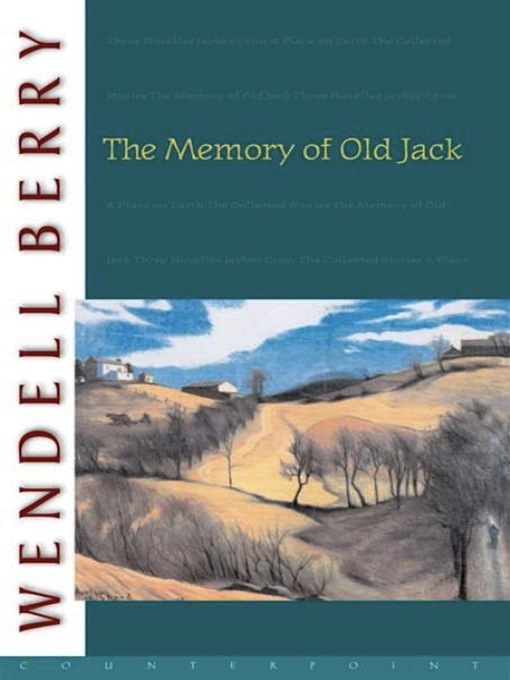 Title details for The Memory of Old Jack by Wendell Berry - Wait list