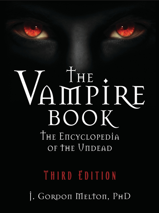Title details for The Vampire Book by J Gordon Melton - Available
