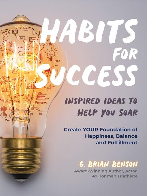 Title details for Habits for Success by G. Brian Benson - Wait list