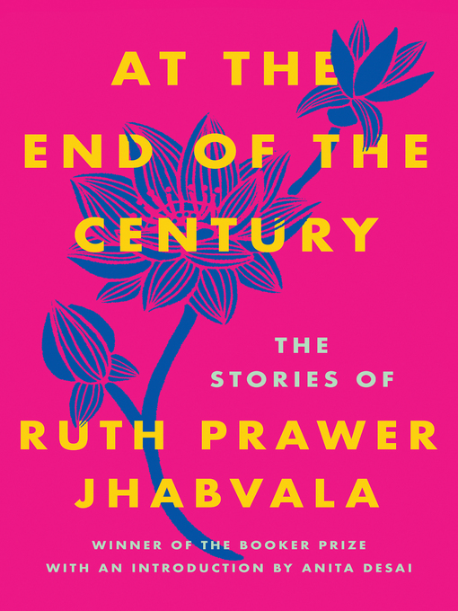 Title details for At the End of the Century by Ruth Prawer Jhabvala - Available